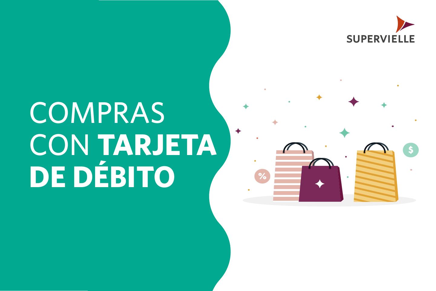 Cómo comprar con tu Tarjeta Supervielle de débito.