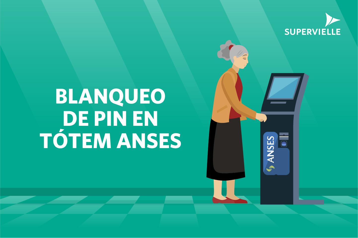 Blanqueo de PIN en Tótem Anses