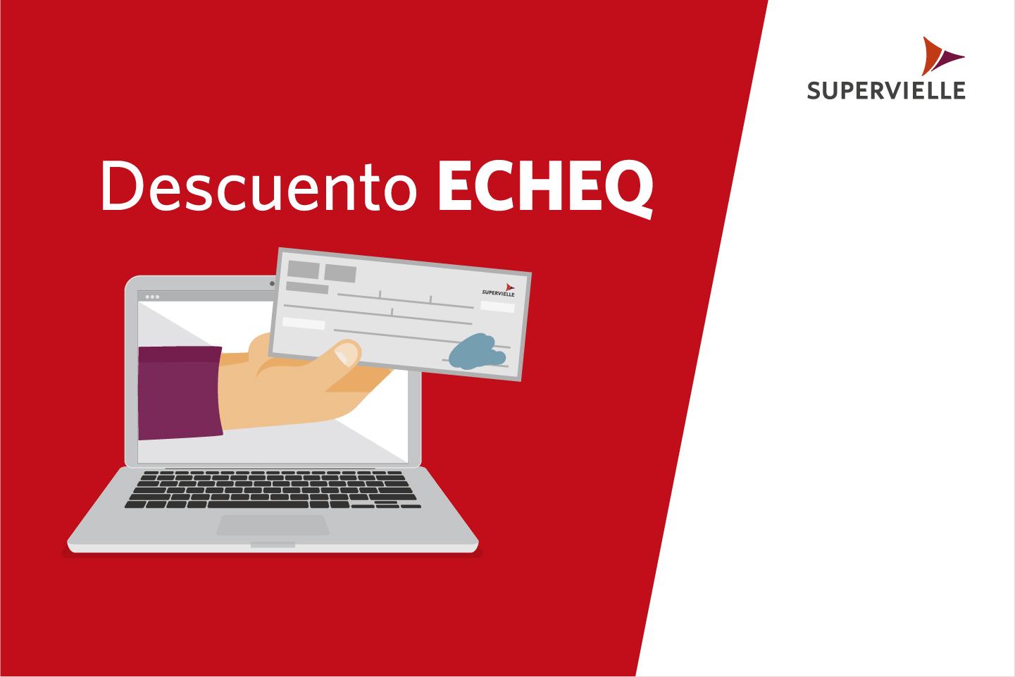 ¿Cómo descuento un ECHEQ?