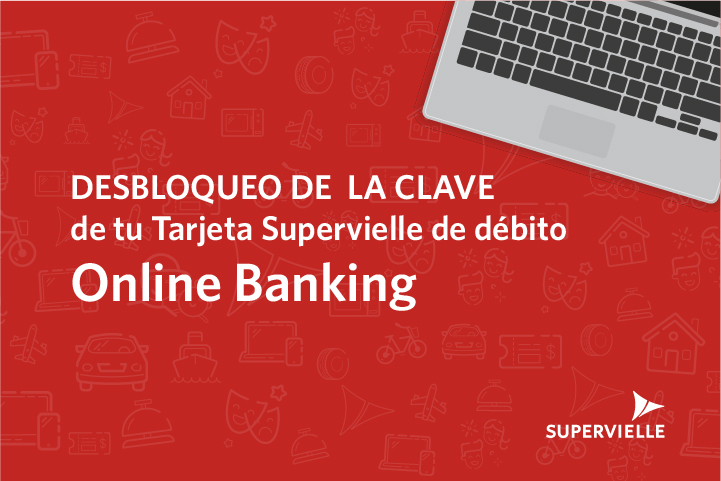 Como desbloquear tu Tarjeta Supervielle de débito