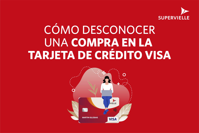 Cómo desconocer un consumo de tu Tarjeta Supervielle de crédito Visa